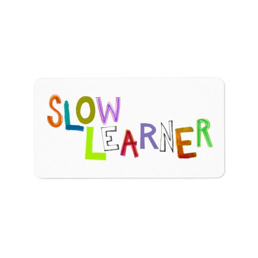 Slow Learner silly fun colorful art words humor Address Label
