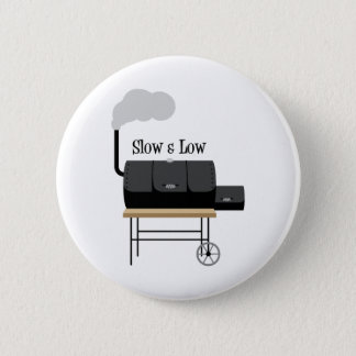 Slow & Low Pinback Button
