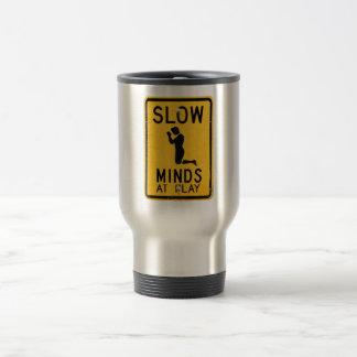 Slow Minds at Play - Funny Anti-Religion Design Travel Mug