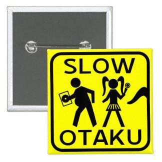 Slow Otaku Pinback Button