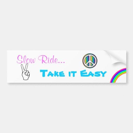 Slow Ride- Take it Easy Bumper Stickers