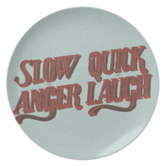 Slow to Anger Quick to Laugh Plate