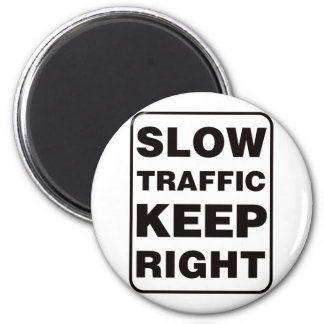 Slow Traffic Keep Right! Magnet