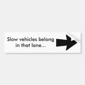 Slow vehicles bumber sticker