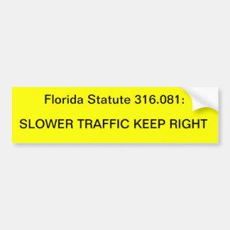Slower traffic keep right bumper stickers