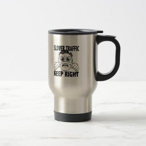 Slower Traffic Keep Right ceramic or travel mug