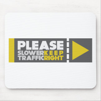Slower Traffic Keep Right Mouse Pad