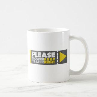 Slower Traffic Keep Right Classic White Coffee Mug