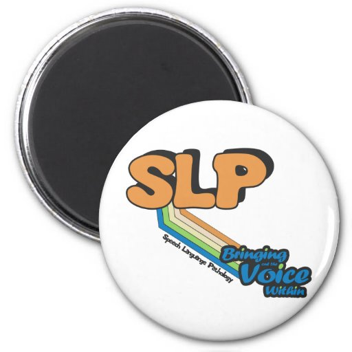SLP Bringing Out the Voice Within Fridge Magnet