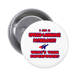 SLP .. What's Your Superpower? Pinback Button