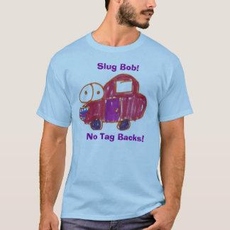 Slug Bob T-Shirt