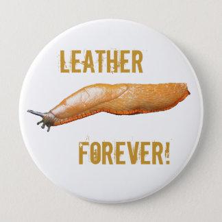 Slug Leather Forever! Button