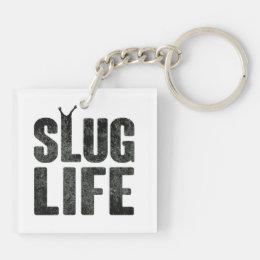 Slug Life Thug Life Keychain