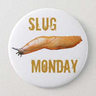 Slug Monday Pinback Button