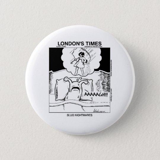 Slug Nightmares Funny Cartoon Gifts & Tees Button