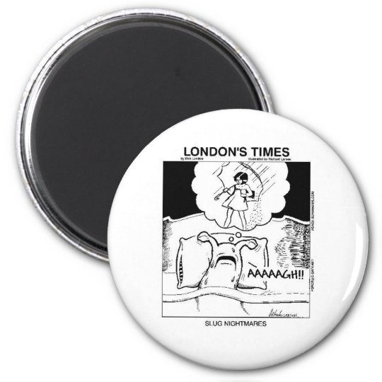 Slug Nightmares Funny Cartoon Gifts & Tees Magnet