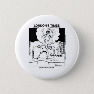 Slug Nightmares Funny Cartoon Gifts & Tees Pinback Button