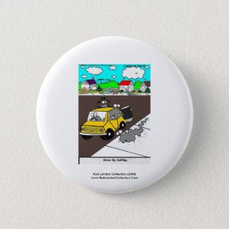 Slug/Snail Quality Funny Cartoon Novelty Button