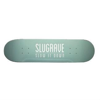 Slugrave 'Slow It Down' Skateboard