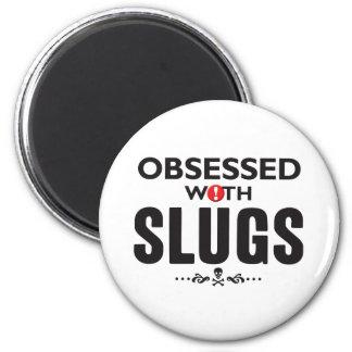 Slugs Obsessed 2 Inch Round Magnet