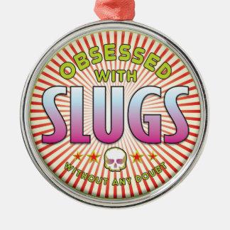 Slugs Obsessed R Metal Ornament