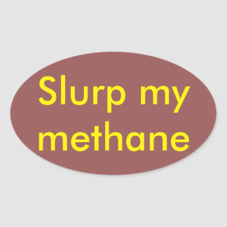 """Slurp my methane"" snowboard, ski, skateboard Oval Sticker"