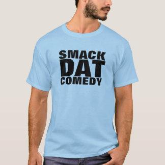 Smack Dat Comedy! T-Shirt