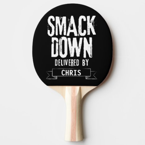 Smack Down Ping Pong Paddle