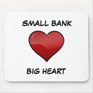 Small Bank  Big Heart Mousepad