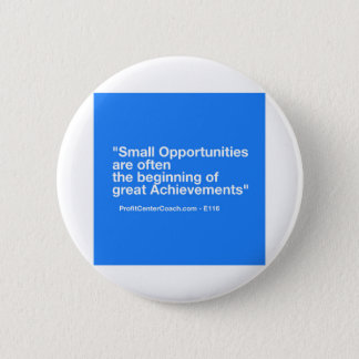 Small Business Gift -Small Opportunity Achievement Button