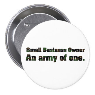 Small Business Owner-Army of one Pinback Button