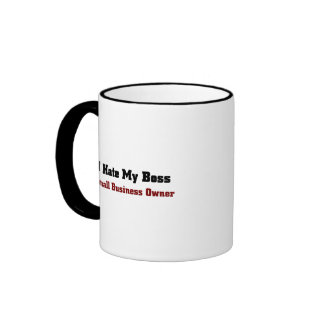 Small Business Owner-Hate my boss Ringer Coffee Mug
