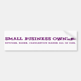 Small Business Owners Do Everything Bumper Sticker
