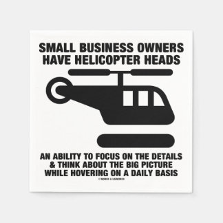 Small Business Owners Have Helicopter Heads Paper Napkin