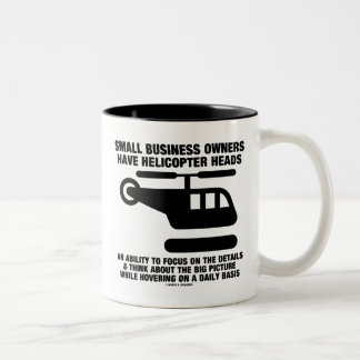 Small Business Owners Have Helicopter Heads Two-Tone Coffee Mug