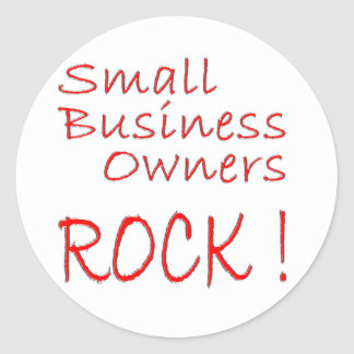 Small Business Owners Rock ! Classic Round Sticker