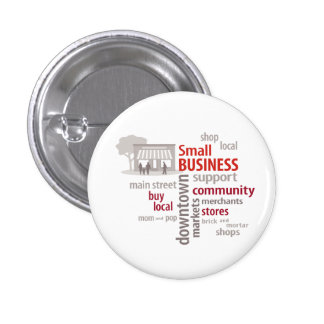 Small Business, Shop Local, Buy Local 1 Inch Round Button