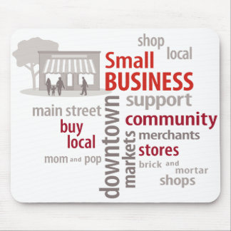 Small Business, Shop Local, Buy Local Mouse Pad