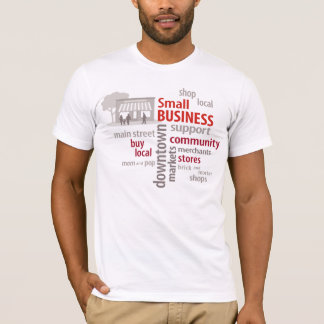 Small Business, Shop Local, Buy Local T-Shirt