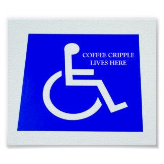 SMALL BUT CHEEKY - COFFEE CRIPPLE LIVES HERE POSTER