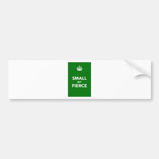 Small But Fierce Bumper Stickers