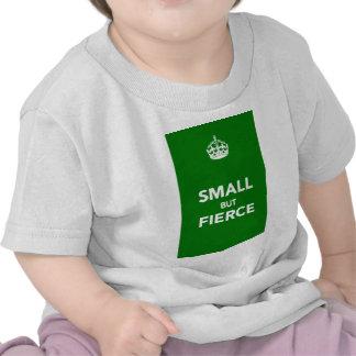 Small But Fierce T Shirt