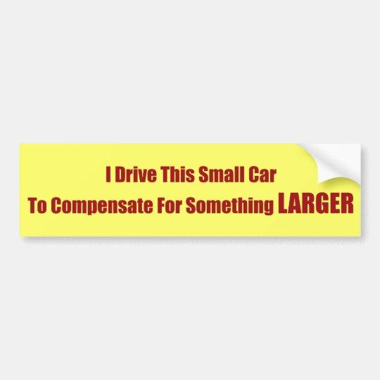 Small Car, Compensation Bumper Sticker