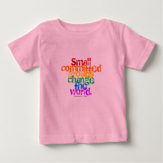 Small committed groups change the world. baby T-Shirt