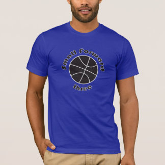 Small Foward. basketball position T-Shirt