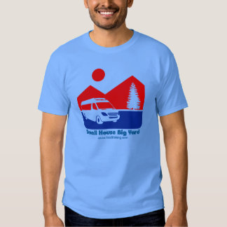 Small house big yard RV T-Shirt