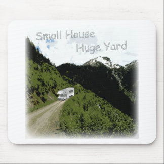 """""""Small House. Huge Yard."""" RV Themed Mouse Pad"""