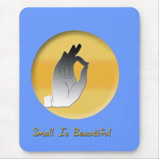 Small Is Beautiful Mouse Pad