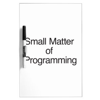 Small Matter of Programming Dry-Erase Whiteboards