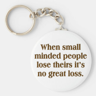 Small minded people key chains